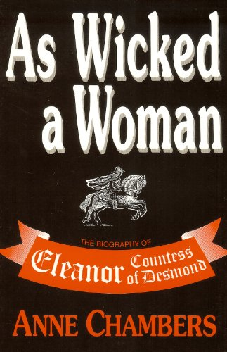 9780863271908: As Wicked a Woman: Eleanor, Countess of Desmond, 1545-1636