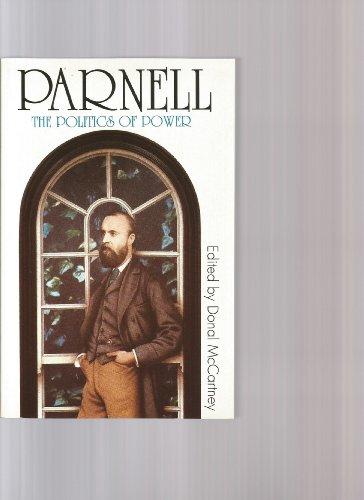 Parnell: The Politics of Power: McCartney, Donal;Parnell Society (Ireland)