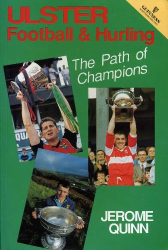 Ulster Football & Hurling: the Path of: Quinn, Jerome