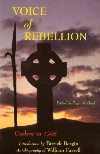 9780863276873: Voice of Rebellion - Carlow in 1798: The Autobiography of William Farrell