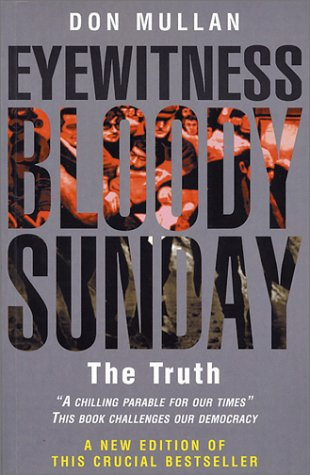 Eyewitness Bloody Sunday: Mullan, Don;Scally, John