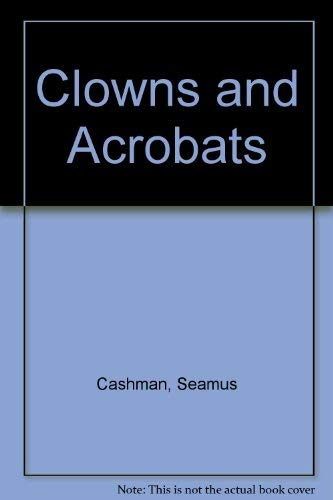 Clowns and Acrobats: Cashman Seamus