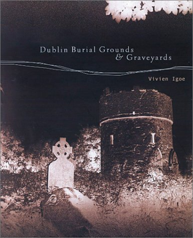 Dublin Burial Grounds & Graveyards: Igoe, Vivien