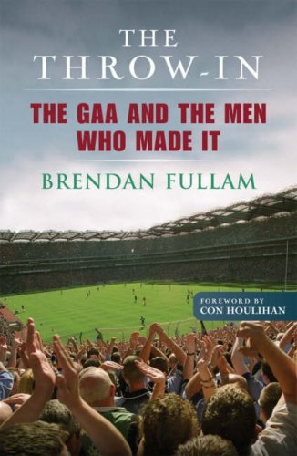 9780863279256: The Throw-In: The Gaa and the Men Who Made It
