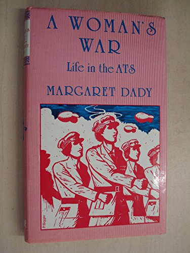 9780863321825: Women's War: Life in the Auxiliary Territorial Service