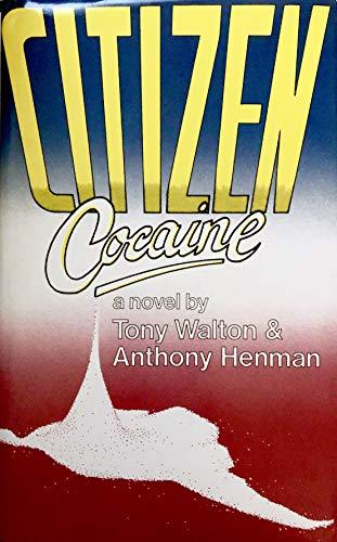 Citizen Cocaine (0863323790) by Walton, Tony; Henman, Anthony