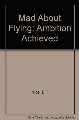 MAD ABOUT FLYING-AMBITION ACHIEVED