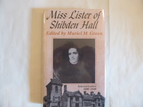 9780863326721: Miss Lister of Shibden Hall, Halifax: Selected Letters, 1800-1840