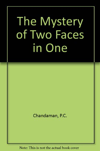 The mystery of two faces in one: Chandaman P C: