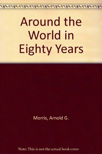 Around the World in Eighty Years: Morris, Arnold