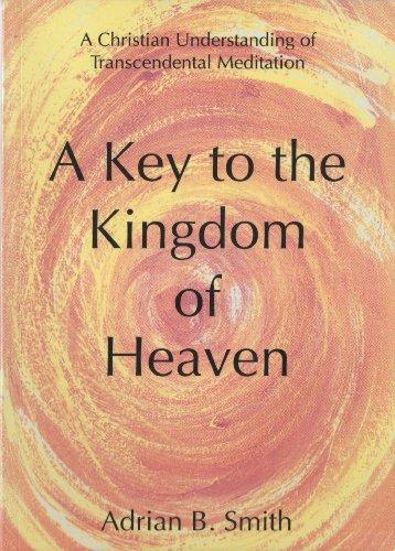 A Key to the Kingdom of Heaven: Smith, Adrian B.