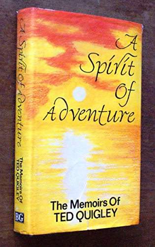 9780863329111: A Spirit of Adventure: Memoirs of Ted Quigley