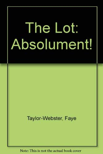 The Lot: Absolument!: Taylor-Webster, Faye