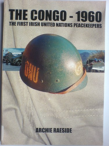 9780863350559: The Congo - 1960: The First Irish United Nations Peacekeepers