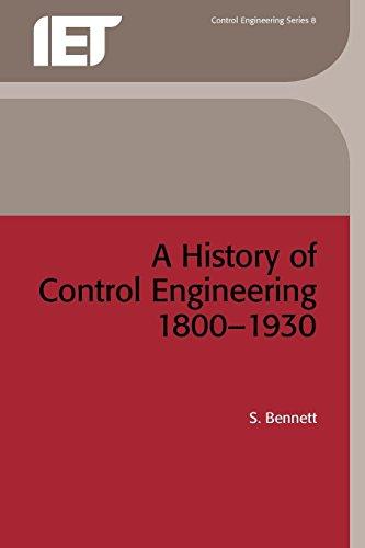 9780863410475: History of Control Engineering 1800-1930 (Control) (Control, Robotics and Sensors)