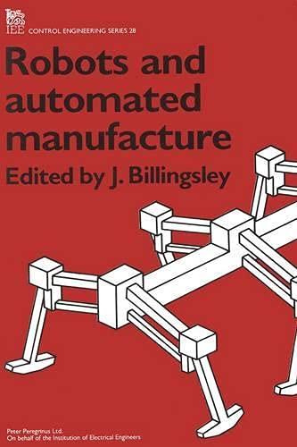 9780863410536: Robots and Automated Manufacture (Control, Robotics and Sensors)