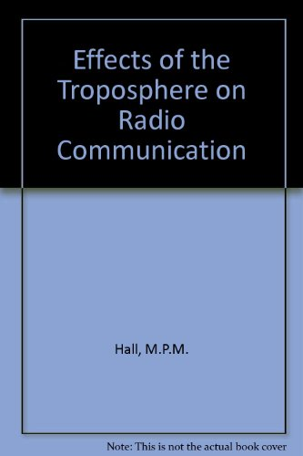 9780863410864: Effects of the Troposphere on Radio Communication