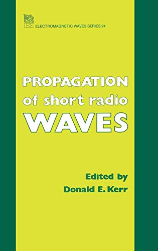 9780863410994: Propagation of Short Radio Waves (Ieee Electromagnetic Waves Series)