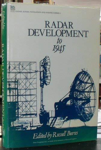 9780863411397: Radar Development to 1945 (Iee Radar, Sonar, Navigation and Avionics Series 2)
