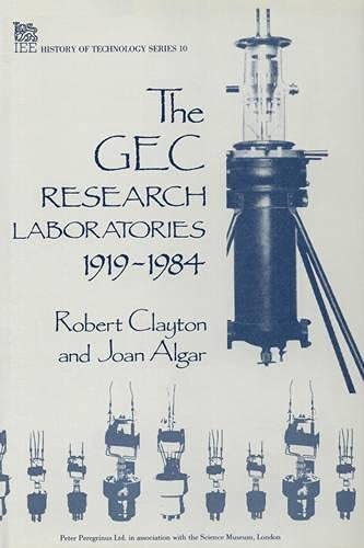 9780863411465: The GEC Research Laboratories 1919-1984 (History and Management of Technology)