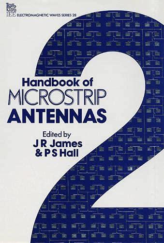 Handbook of Microstrip Antennas (Iee Electromagnetic Waves