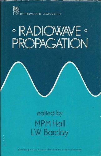 Radiowave Propagation (Ieee Electromagnetic Waves Series): n/a