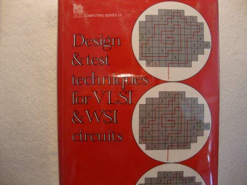 9780863411656: Design and Test Techniques for Vlsi and Wsi Circuits (Computing Series No 15)