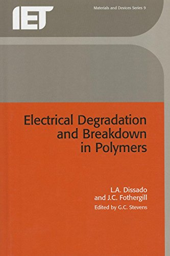 9780863411960: Electrical Degradation and Breakdown in Polymers (Iee Materials and Devices)