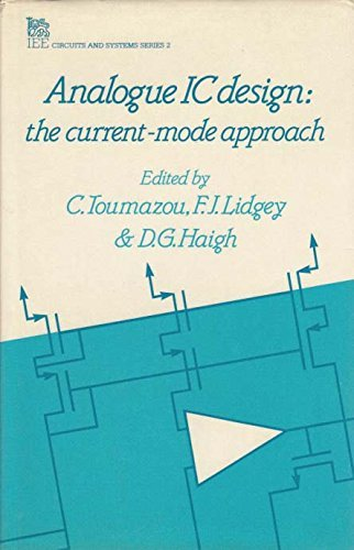 9780863412158: Analogue Ic Design: The Current-Mode Approach (I E E CIRCUITS, DEVICES AND SYSTEMS SERIES)