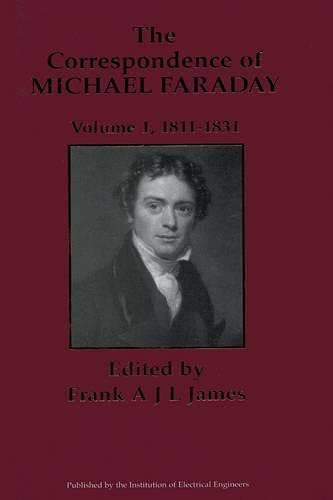 9780863412486: The Correspondence of Michael Faraday, Volume 1: 1811-1831: 1811-1831 v. 1 (Correspondence of Michael Faraday, 1811-1831)