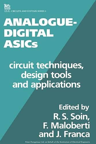 9780863412592: Analogue-digital ASICs: Circuit techniques, design tools and applications (Materials, Circuits and Devices)