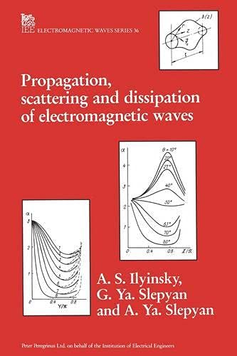 9780863412837: Propagation, Scattering and Dissipation of Electromagnetic Waves (Ieee Electromagnetic Waves Series)