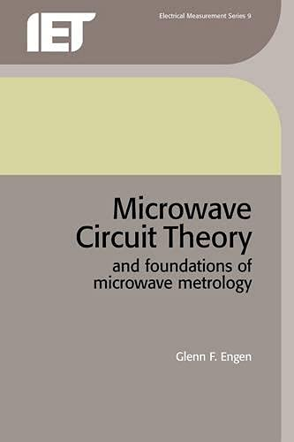 9780863412875: Microwave Circuit Theory and Foundations of Microwave Metrology (Materials, Circuits and Devices)
