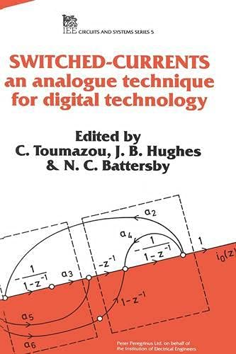 9780863412943: Switched Currents: An analogue technique for digital technology (Materials, Circuits and Devices)