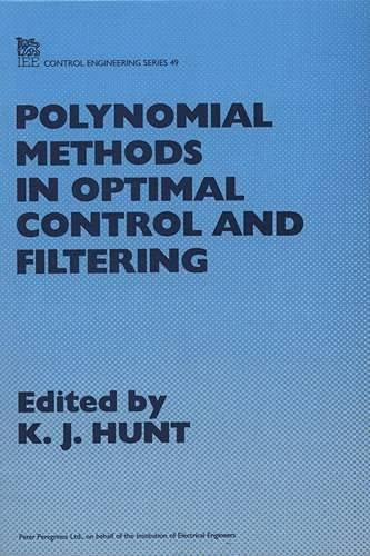9780863412950: Polynomial Methods in Optimal Control and Filtering (I E E CONTROL ENGINEERING SERIES)