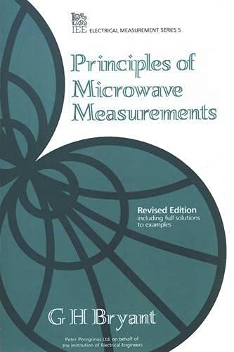 Principles of Microwave Measurements (Ieee Electrical Measurement) (0863412963) by G.H. Bryant