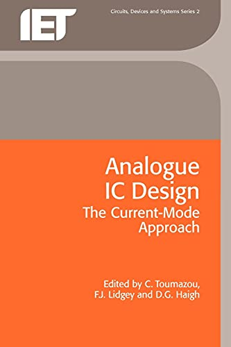 9780863412974: Analogue IC Design: The current-mode approach (Materials, Circuits and Devices)
