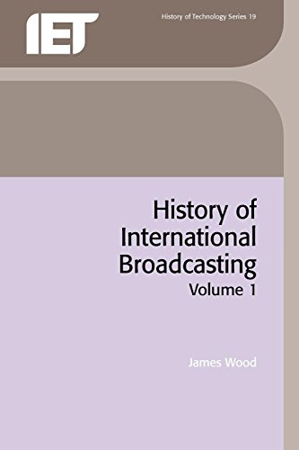 9780863413025: History of International Broadcasting, Volume 1 (IEE History of Technology)