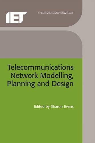 9780863413230: Telecommunications Network Modelling, Planning and Design (BTexact Communications Technology)