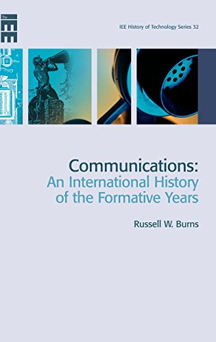9780863413278: Communications: An International History of the Formative Years (History of Technology) (IEE History of Technology)
