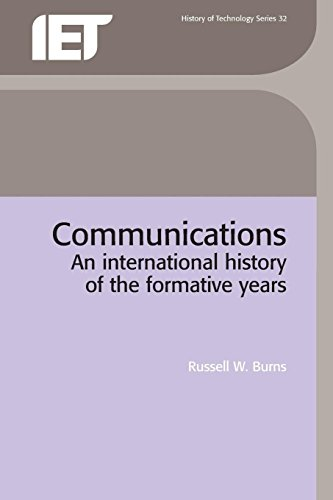 9780863413308: Communications: An International History of the Formative Years (IEE History of Technology)