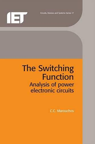 9780863413513: The Switching Function: Analysis of power electronic circuits (Materials, Circuits and Devices)