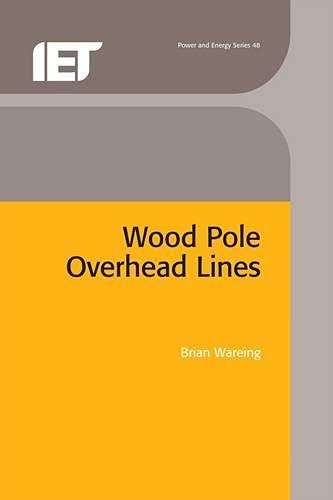 9780863413568: Wood Pole Overhead Lines (Iee Power & Energy Series)