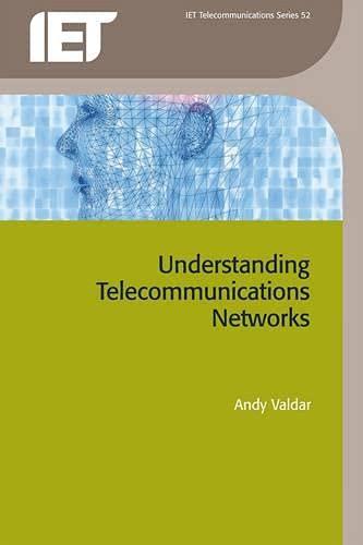9780863413629: Understanding Telecommunications Networks