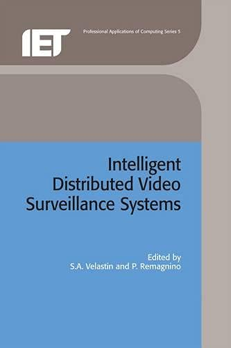 Intelligent Distributed Video Surveillance Systems (Computing and Networks): The Institution of ...