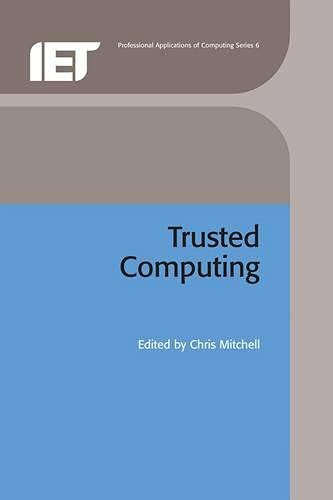 9780863415258: Trusted Computing (Professional Applications of Computing)