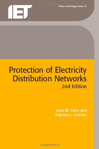 Protection of Electricity Distribution Networks (IEE Power: Gers, Juan, Holmes,