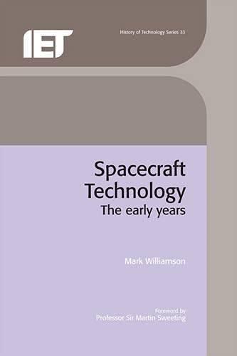 9780863415531: Spacecraft Technology: The Early Years (History of Technology)