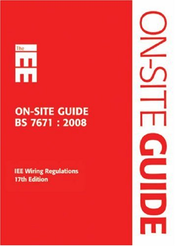Iee On Site Guide Bs 7671 2008, Iee 17th Edition Wiring Regulations