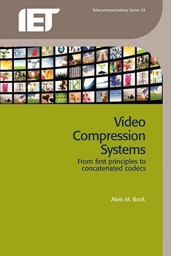 9780863419638: Video Compression Systems: From First Principles to Concatenated Codecs (Iet Telecommunications)